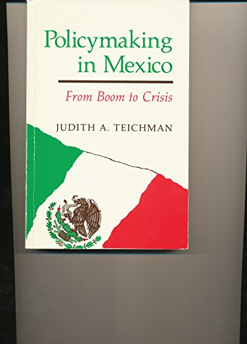 9780813312804: Policymaking in Mexico: from Boom to Crisis
