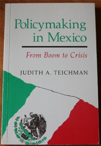 9780813312811: Policymaking in Mexico: from Boom to Crisis