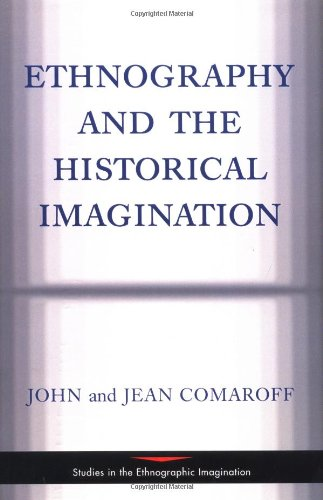 9780813313054: Ethnography And The Historical Imagination (Studies in the Ethnographic Imagination)