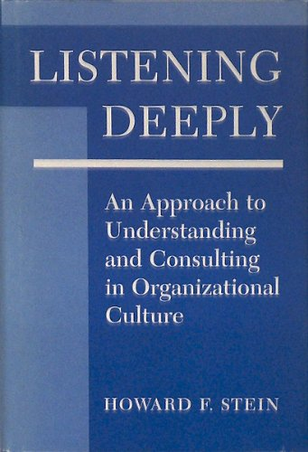 9780813313252: Listening Deeply: An Approach To Understanding And Consulting In Organizational Culture