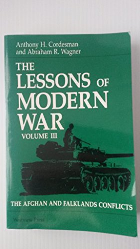 The Lessons of Modern War Vol. III: Anthony H. Cordesman;