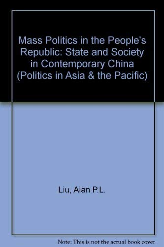 Mass Politics In The People's Republic: State And Society In Contemporary China (Politics in ...