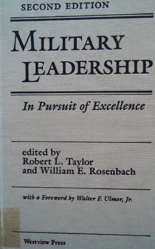 Military Leadership: In Pursuit Of Excellence, Second Edition: Taylor, Robert L; Rosenbach, William...
