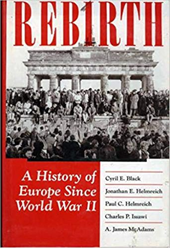 Rebirth: A History of Europe Since World: Cyril E. Black,