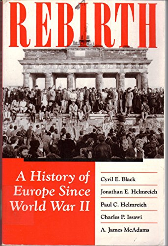 Rebirth: A History Of Europe Since World: Black, Cyril E.,