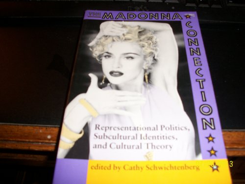 9780813313979: The Madonna Connection: Representational Politics, Subcultural Identities, And Cultural Theory (Cultural Studies Series)