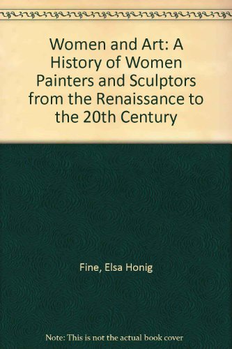9780813314013: Women And Art: A History Of Women Painters And Sculptors From The Renaissance To The 20th Century