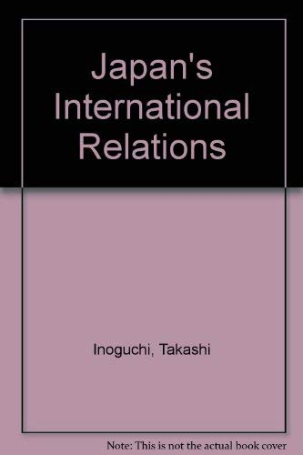 Japan's International Relations (0813314240) by Takashi Inoguchi