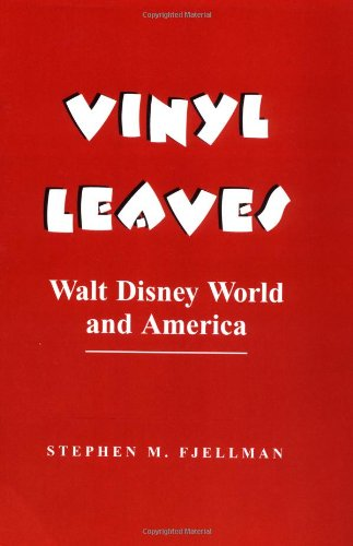 9780813314723: Vinyl Leaves: Walt Disney World and America (Institutional Structures of Feeling)