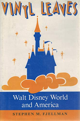 9780813314730: Vinyl Leaves: Walt Disney World And America (Institutional Structures of Feeling)