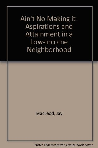 9780813315140: Ain't No Makin' It: Aspirations And Attainment In A Low-income Neighborhood, Expanded Edition