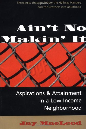 9780813315157: Ain't No Makin' It: Aspirations And Attainment In A Low-income Neighborhood, Expanded Edition