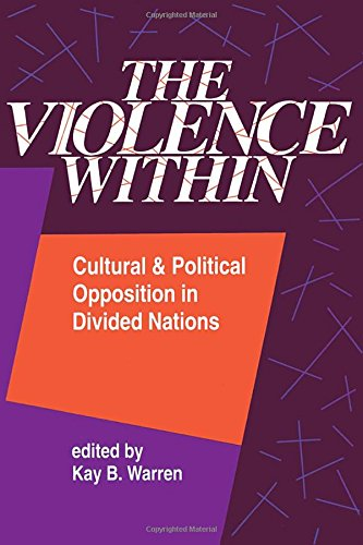 9780813315188: The Violence Within: Cultural And Political Opposition In Divided Nations