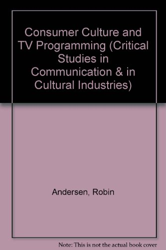 9780813315416: Consumer Culture And Tv Programming (Critical Studies in Communication and in the Cultural Industries)
