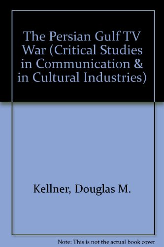 9780813316147: The Persian Gulf Tv War (Critical Studies in Communication and in the Cultural Indust)