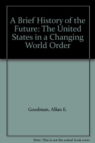 9780813316208: A Brief History Of The Future: The United States In A Changing World Order