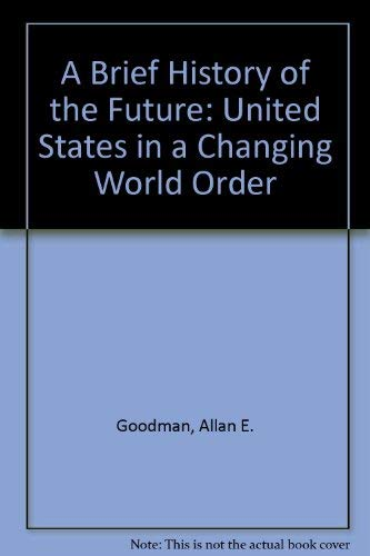9780813316215: A Brief History Of The Future: The United States In A Changing World Order