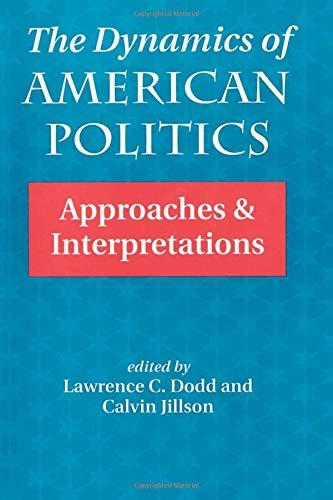 9780813317113: The Dynamics Of American Politics: Approaches And Interpretations (Transforming American Politics)