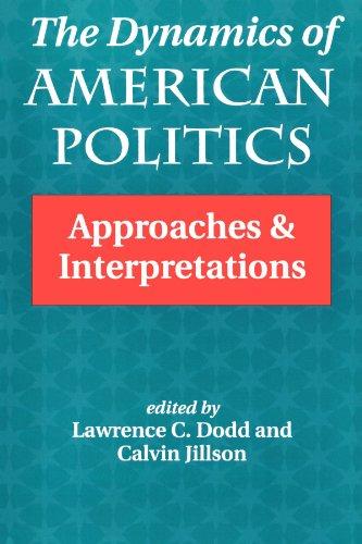 9780813317120: The Dynamics Of American Politics: Approaches And Interpretations (Transforming American Politics)
