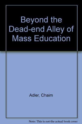 Beyond the Dead-End Alley of Mass Education: Adler, Chaim, Sever, Rita
