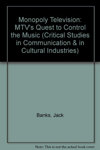 9780813318202: Monopoly Television: Mtv's Quest to Control the Music