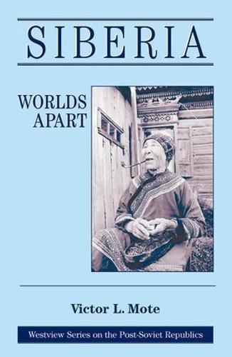 9780813318370: Siberia: Worlds Apart (Westview Series on the Post-Soviet Republics)