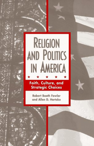 9780813318523: Religion And Politics In America: Faith, Culture, And Strategic Choices (Explorations)