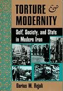9780813318790: Torture And Modernity: Self, Society, And State In Modern Iran (Institutional Structures of Feeling)