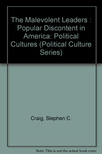9780813318868: The Malevolent Leaders: Popular Discontent In America (Political Culture Series)
