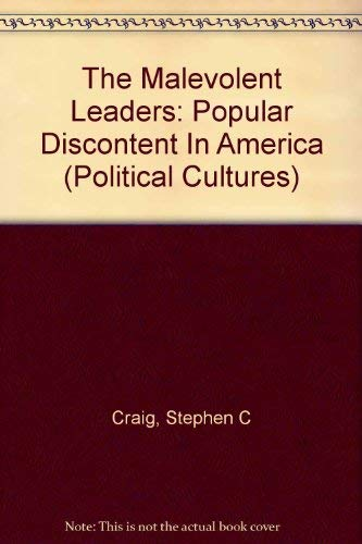 9780813318875: The Malevolent Leaders: Popular Discontent In America (Political Cultures)