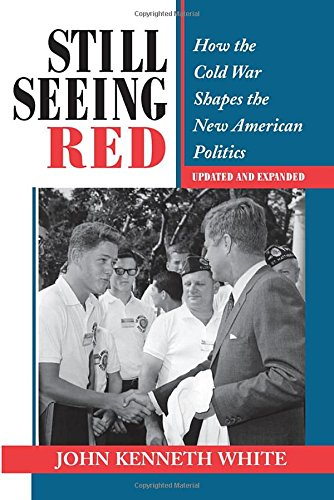 9780813318899: Still Seeing Red: How The Cold War Shapes The New American Politics (Transforming American Politics)