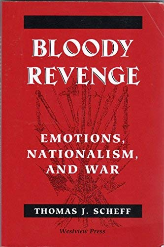 9780813319094: Bloody Revenge: Emotions, Nationalism, and War