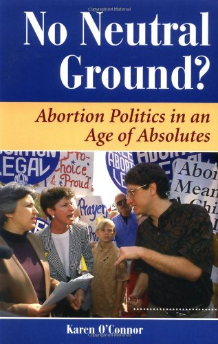 9780813319469: No Neutral Ground?: Abortion Politics In An Age Of Absolutes (Dilemmas in American Politics)