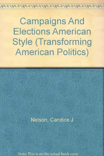 9780813319667: Campaigns And Elections American Style (Transforming American Politics)