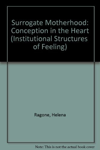 9780813319780: Surrogate Motherhood: Conception in the Heart (Institutional Structures  of Feeling)
