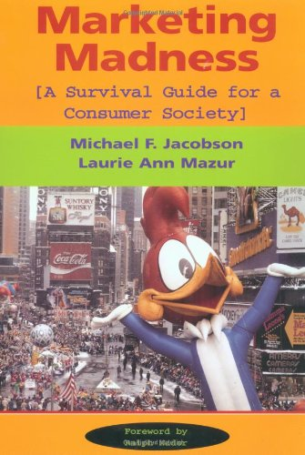 9780813319810: Marketing Madness: A Survival Guide For A Consumer Society (Critical Studies in Communication & in Cultural Industries)