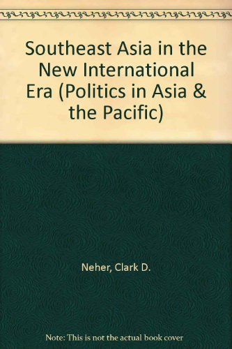 9780813319889: Southeast Asia In The New International Era: Second Edition (Politics in Asia & the Pacific)
