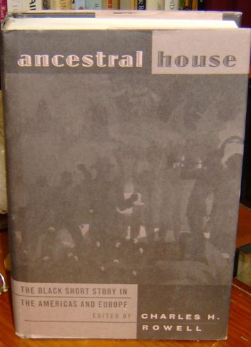 Ancestral House: The Black Short Story in the Americas and Europe: n/a