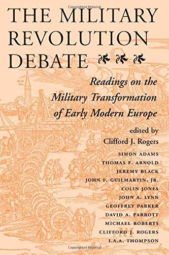 9780813320533: The Military Revolution Debate: Readings On The Military Transformation Of Early Modern Europe (History and Warfare)