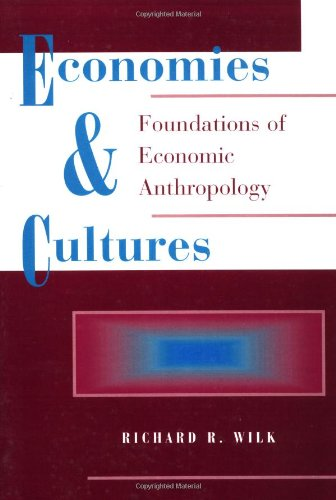 9780813320588: Economies And Cultures: Foundations Of Economic Anthropology