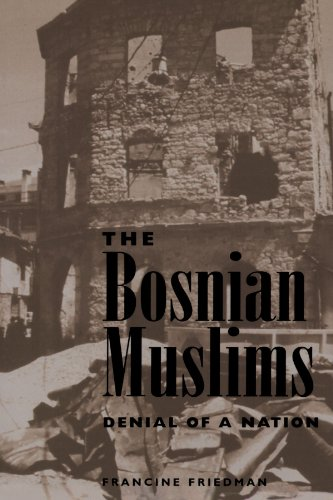 9780813320960: The Bosnian Muslims: Denial of a Nation