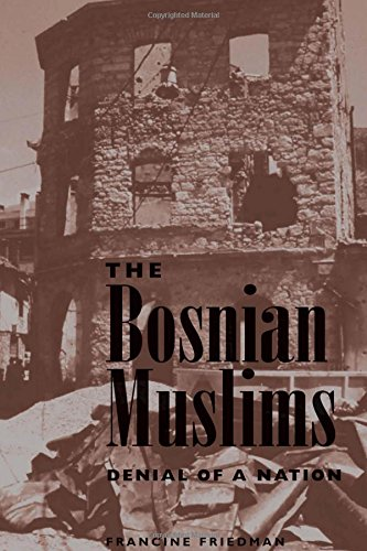 9780813320977: The Bosnian Muslims: Denial of a Nation