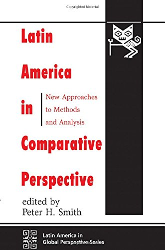9780813321059: Latin America In Comparative Perspective: New Approaches To Methods And Analysis (Latin America in Global Perspective)