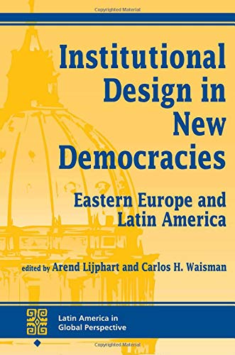 9780813321080: Institutional Design in New Democracies (Latin America in Global Perspective)
