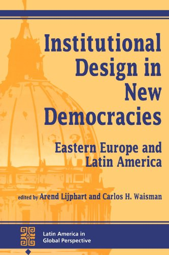 9780813321097: Institutional Design In New Democracies: Eastern Europe And Latin America (Latin America in Global Perspective)
