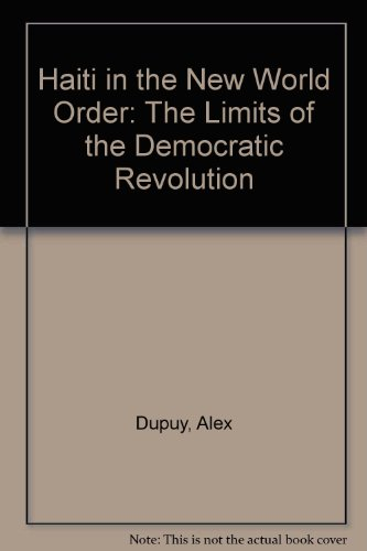 9780813321134: Haiti In The New World Order: The Limits Of The Democratic Revolution