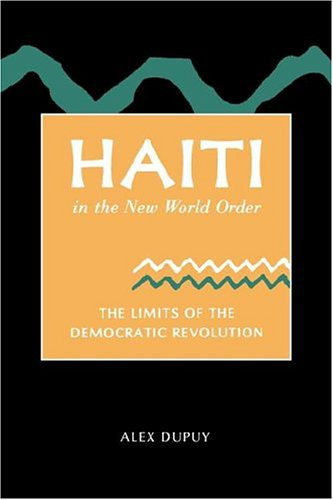9780813321141: Haiti In The New World Order: The Limits Of The Democratic Revolution
