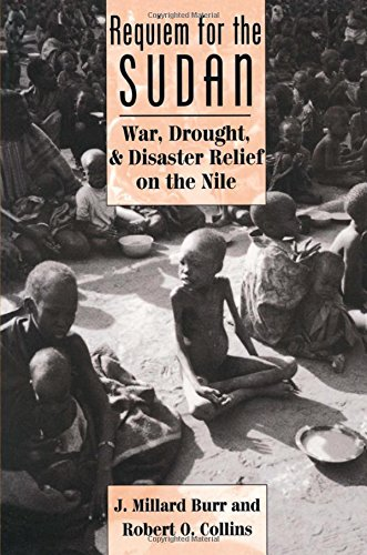 Requiem For The Sudan: War, Drought, And Disaster Relief On The Nile: Burr, J. Millard; Collins, ...