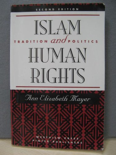 Islam And Human Rights: Tradition And Politics,: Mayer, Ann Elizabeth