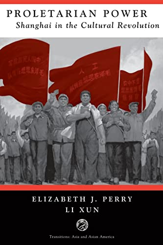 9780813321653: Proletarian Power: Shanghai In The Cultural Revolution (Transitions: Asia & Asian America)